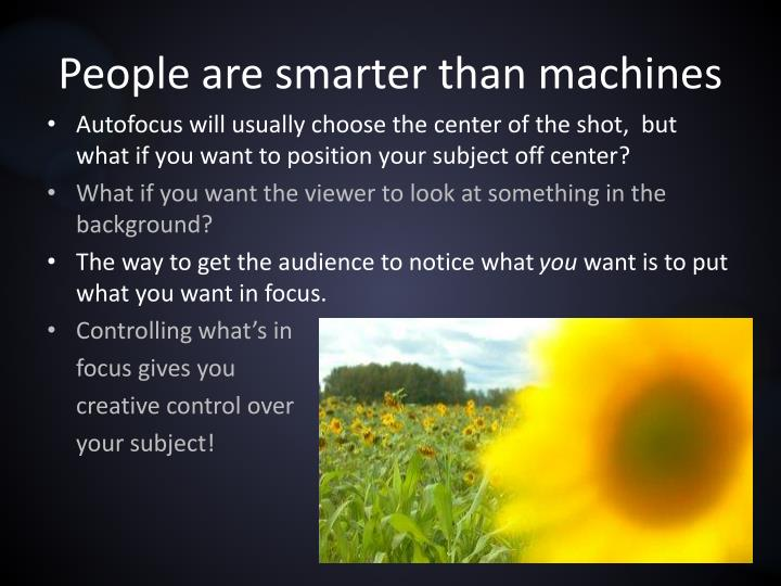 People are smarter than machines