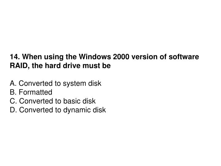 14. When using the Windows 2000 version of software