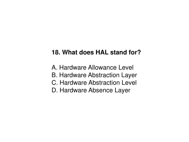 18. What does HAL stand for?