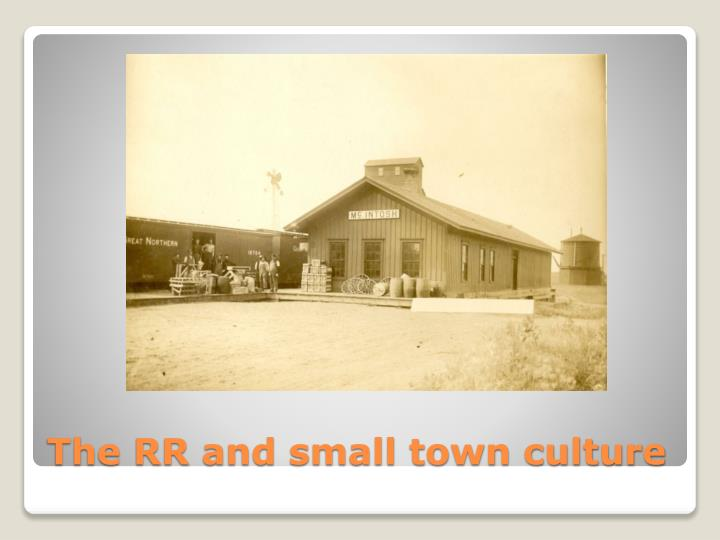 The RR and small town culture