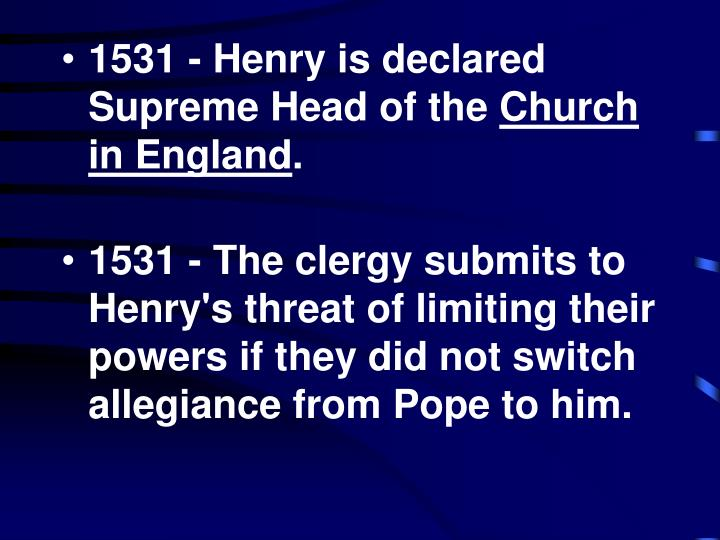 1531 - Henry is declared Supreme Head of the