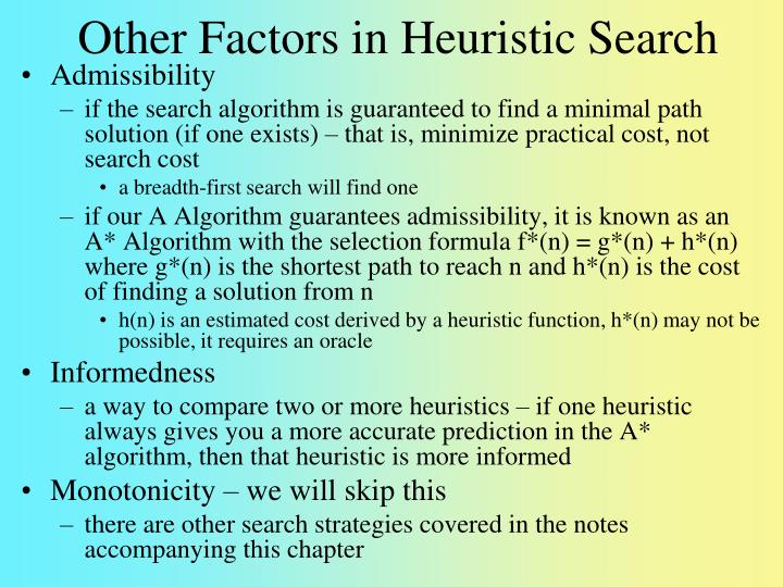 Other Factors in Heuristic Search