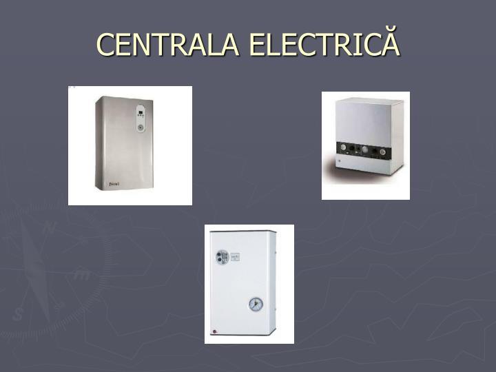 CENTRALA ELECTRICĂ