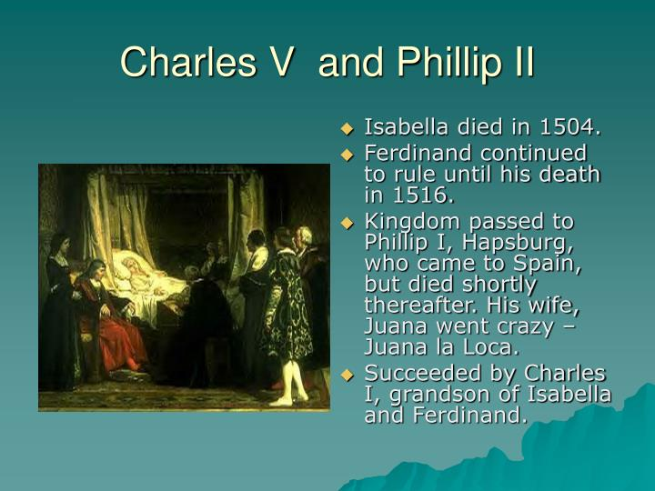 Charles V  and Phillip II