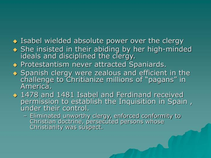 Isabel wielded absolute power over the clergy