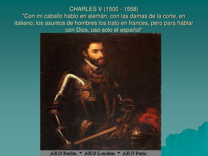 CHARLES V (1500 - 1558)