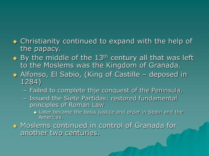 Christianity continued to expand with the help of the papacy.
