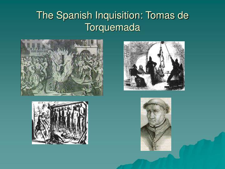 The Spanish Inquisition: Tomas de Torquemada