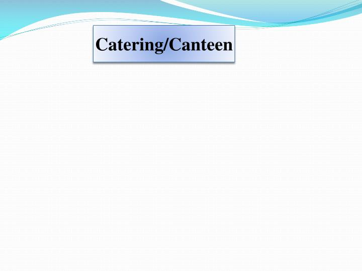 Catering/Canteen