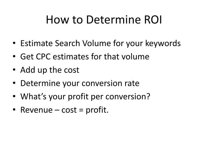 How to Determine ROI
