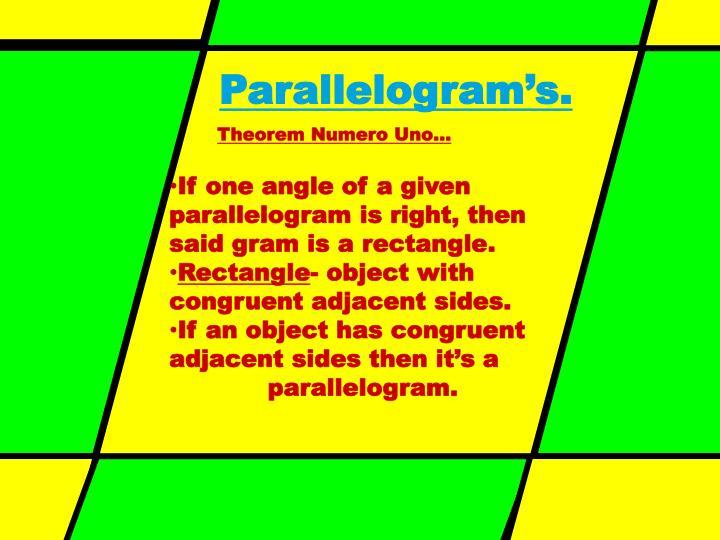 Parallelogram's.