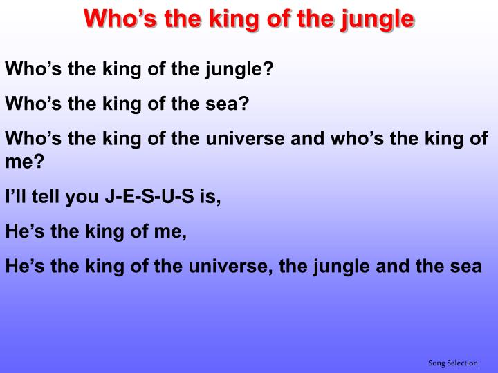 Who's the king of the jungle