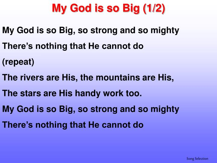My God is so Big (1/2)