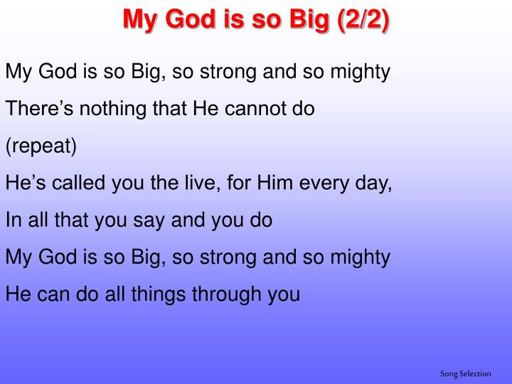 My God is so Big (2/2)
