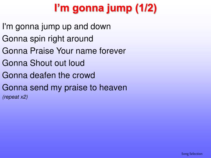 I'm gonna jump (1/2)