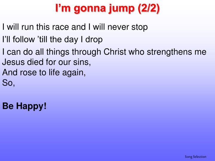 I'm gonna jump (2/2)