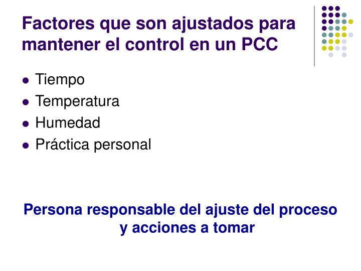 Factores que son ajustados para mantener el control en un PCC