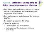 punto 6 establecer un registro de datos que documenten el sistema