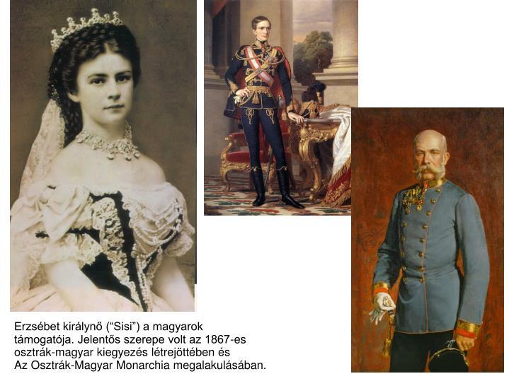"""Erzsébet királynő (""""Sisi"""") a magyarok"""