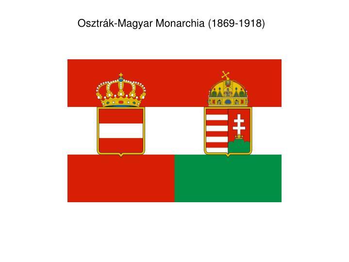 Osztrák-Magyar Monarchia (1869-1918)