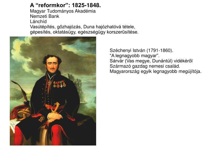 """A """"reformkor"""": 1825-1848."""