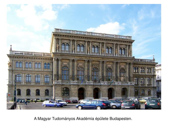A Magyar Tudományos Akadémia épülete Budapesten.