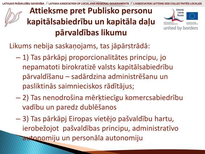 Attieksme pret Publisko personu kapitālsabiedrību un kapitāla daļu pārvaldības likumu