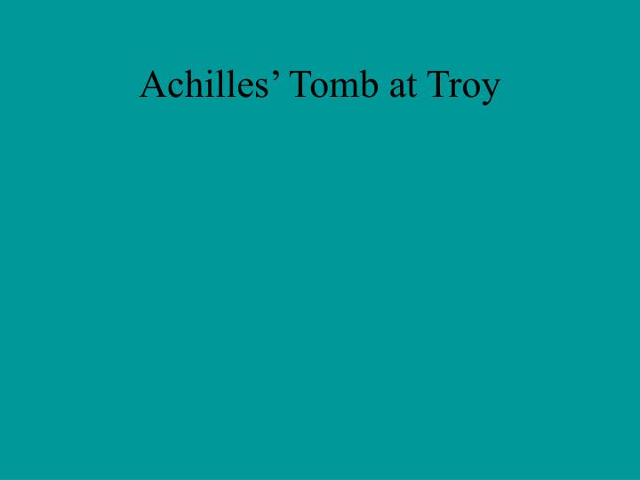Achilles' Tomb at Troy