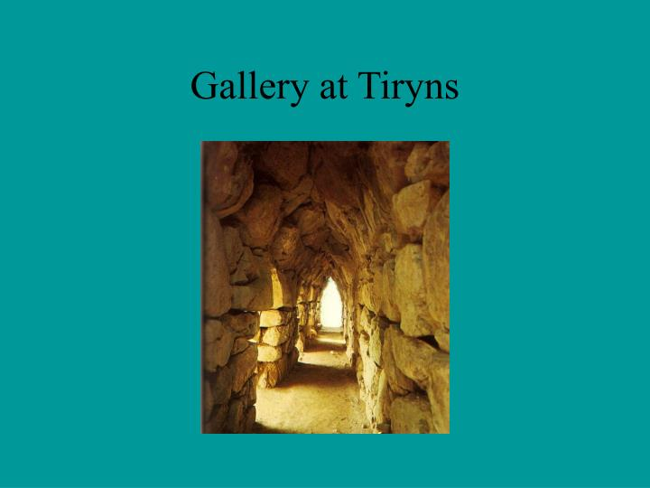 Gallery at tiryns