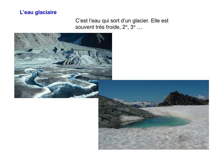 L'eau glaciaire