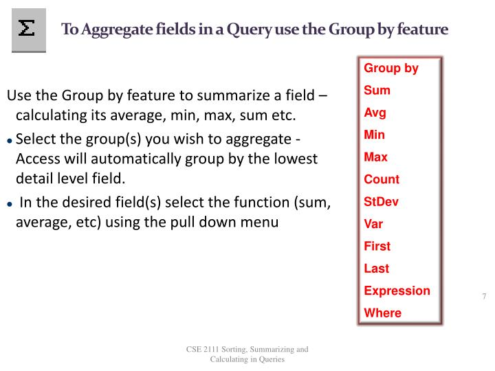 To Aggregate fields in a Query use the Group by feature