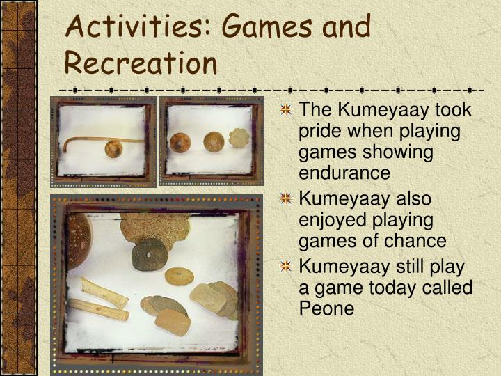 Activities: Games and Recreation