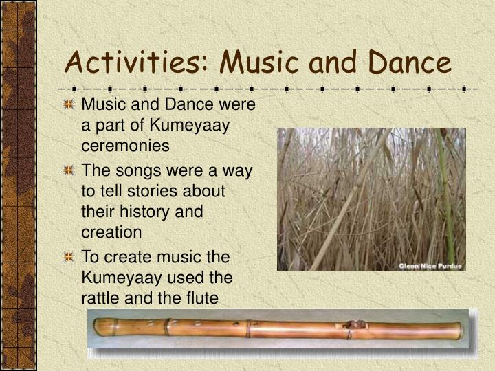 Music and Dance were a part of Kumeyaay ceremonies