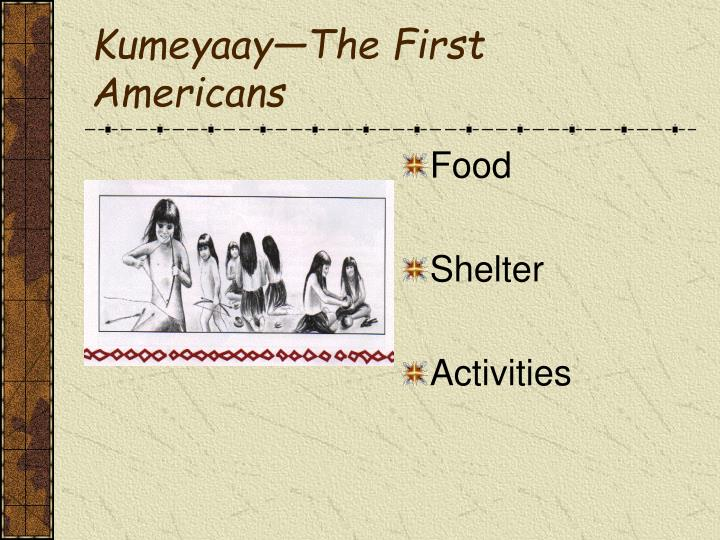 Kumeyaay the first americans