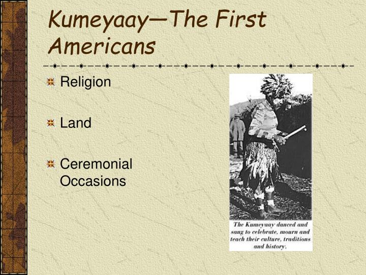 Kumeyaay—The First Americans