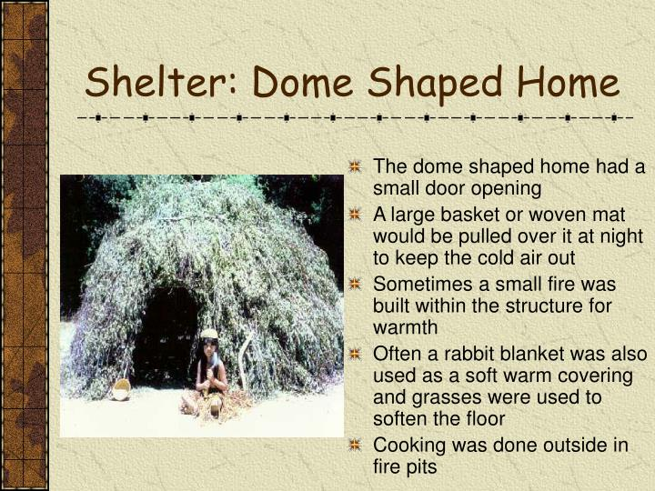 Shelter: Dome Shaped Home