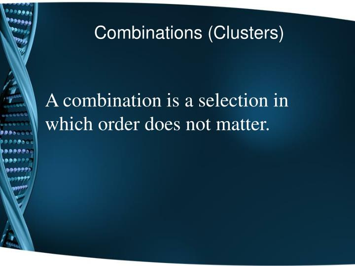 Combinations (Clusters)