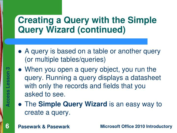 Creating a Query with the Simple Query Wizard (continued)