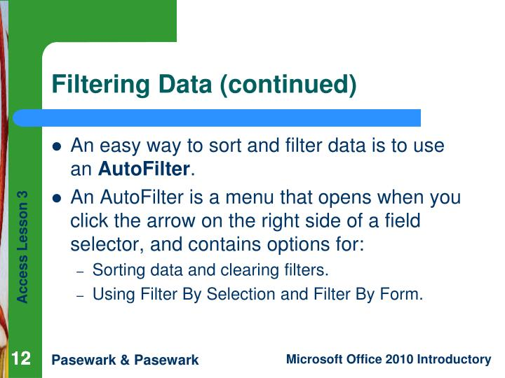 An easy way to sort and filter data is to use an