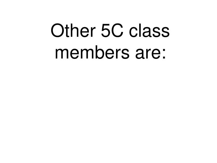 other 5c class members are
