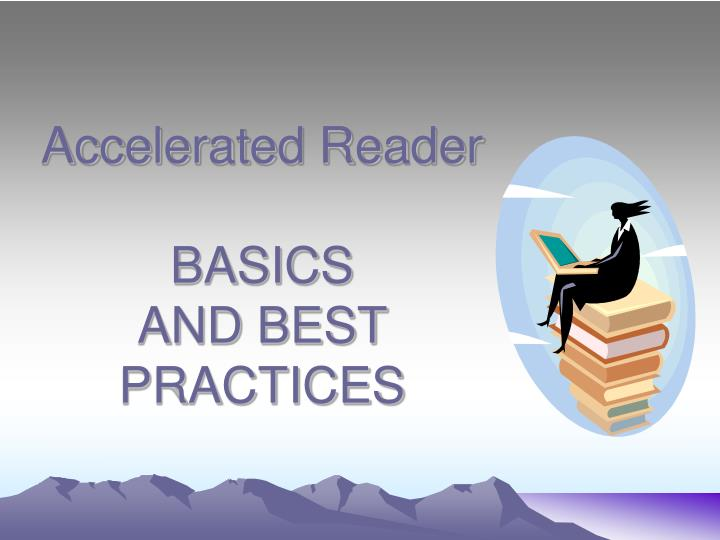 Accelerated reader basics and best practices