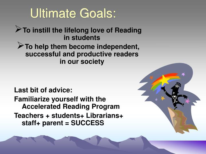 Ultimate Goals: