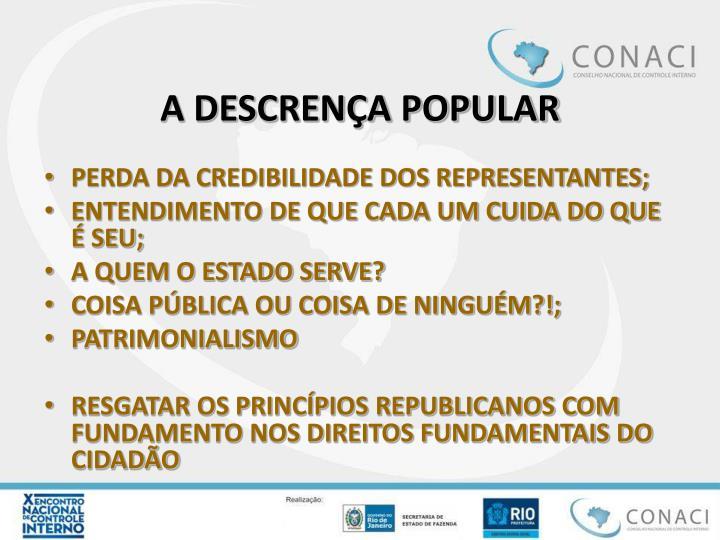 A DESCRENÇA POPULAR