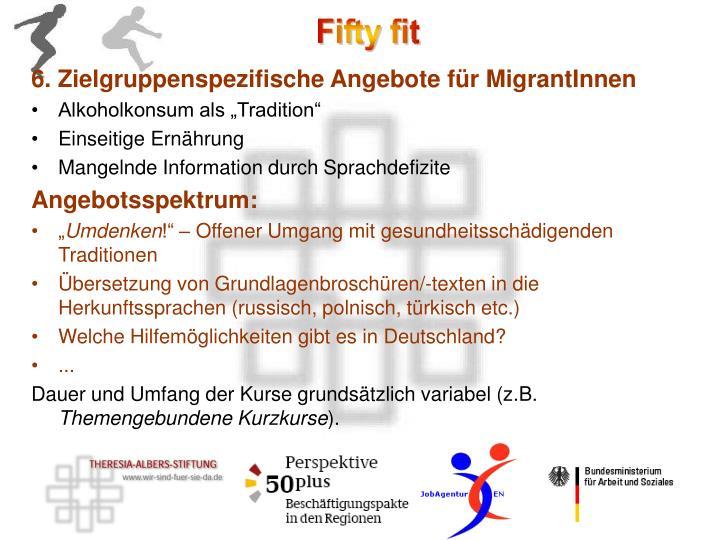 6. Zielgruppenspezifische Angebote für MigrantInnen