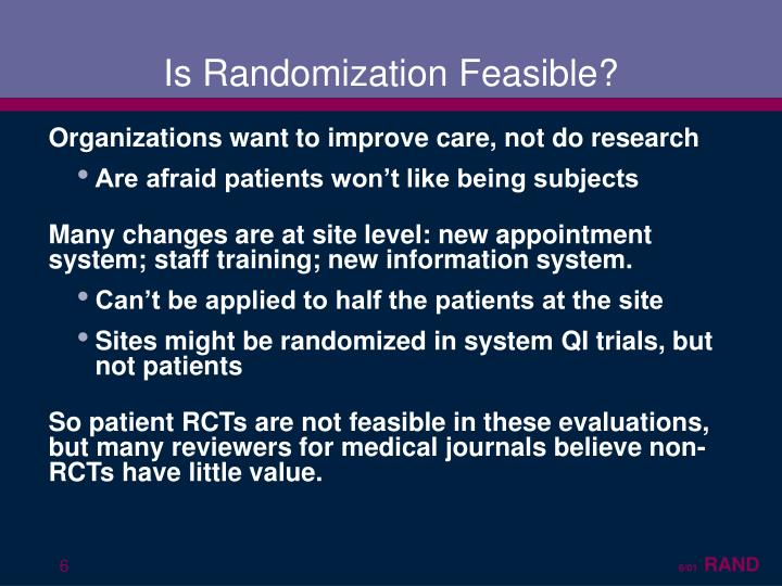 Is Randomization Feasible?