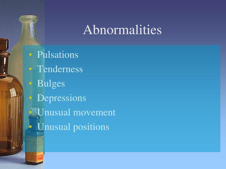 Abnormalities
