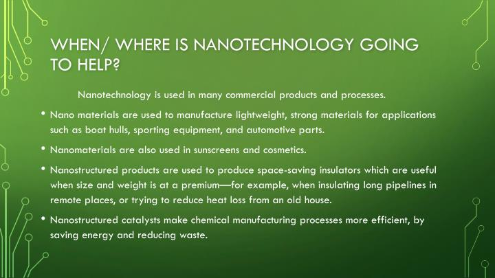 When/ where is nanotechnology going to help?