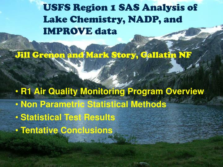 USFS Region 1 SAS Analysis of Lake Chemistry, NADP, and IMPROVE data