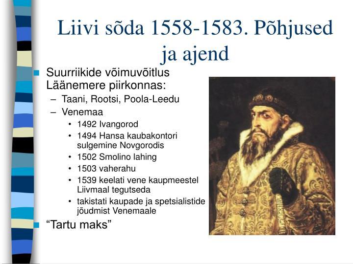 Liivi sõda 1558-1583. Põhjused ja ajend