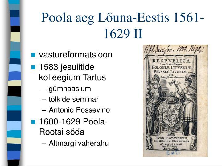 Poola aeg Lõuna-Eestis 1561-1629 II